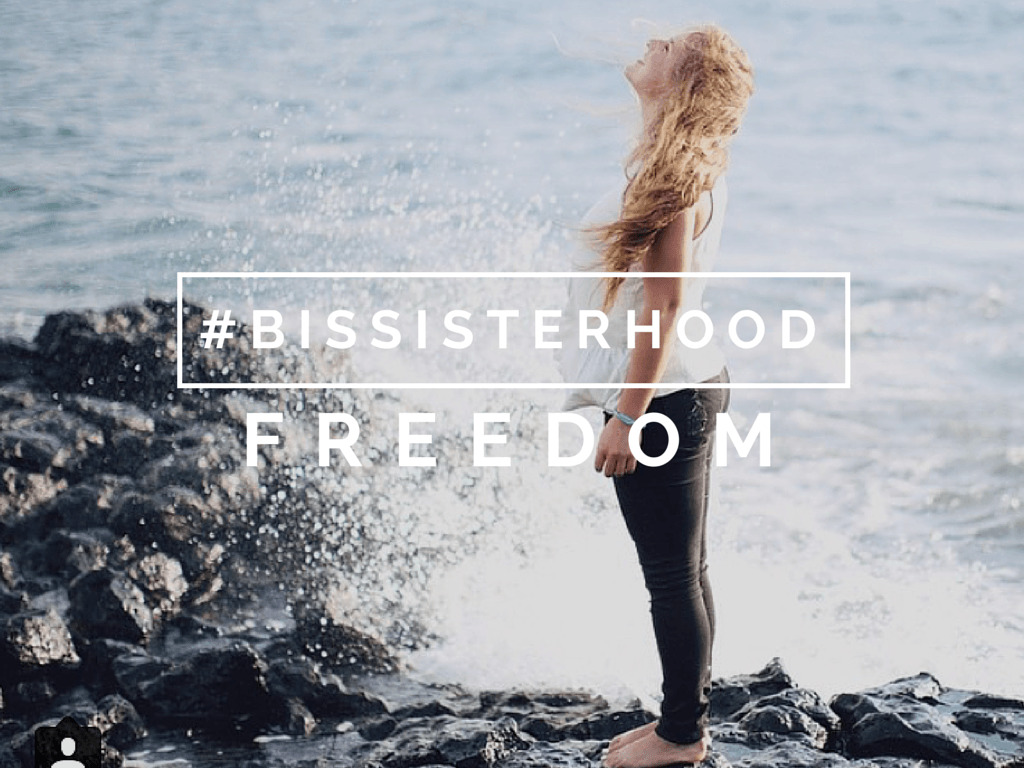 #BISSISTERHOOD freedom