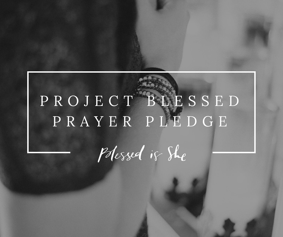 PROJECT BLESSED PRAYER PLEDGE