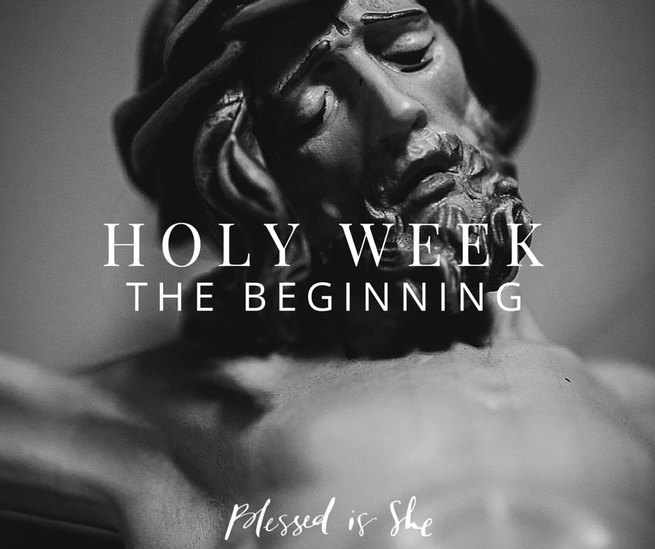 holy week the beginning