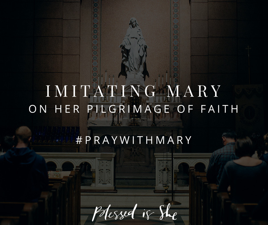 Imitating Mary on her pilgrimage of faith