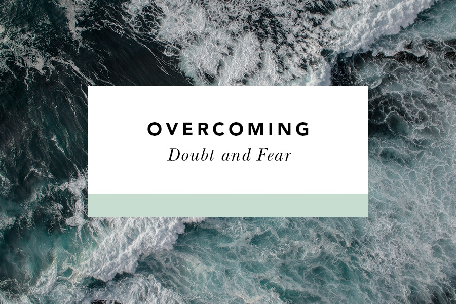 how to overcome doubt and fear