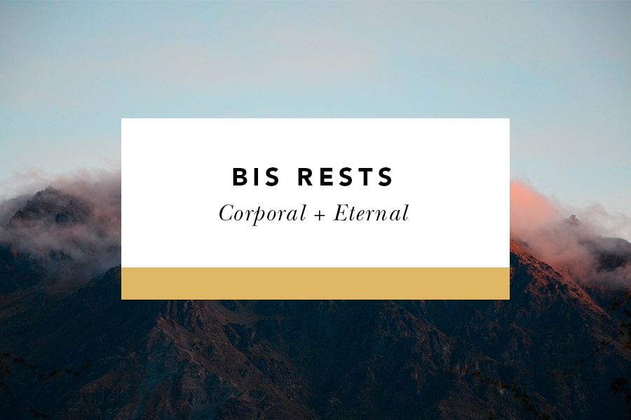 bis rests corporal + eternal