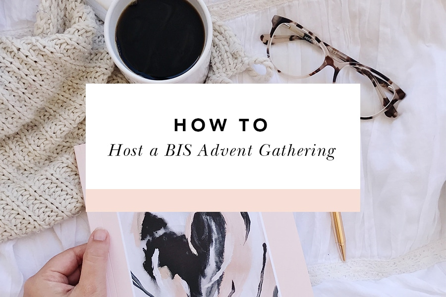 how to host an advent gathering