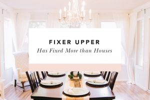 fixer upper has fixed more than houses