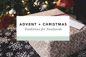 advent and christmas traditions for newlyweds