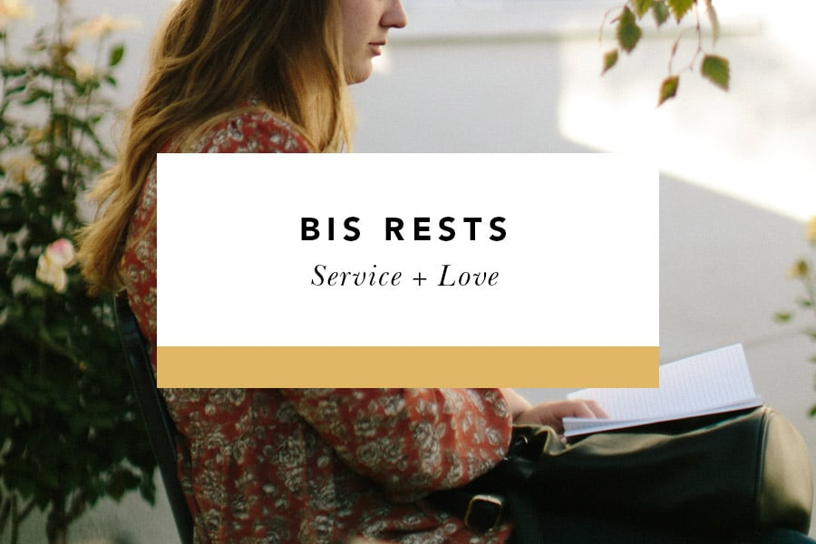 bis rests service + love