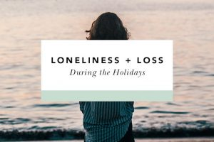 loneliness and loss during the holidays