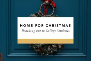 reaching out to college students over christmas break