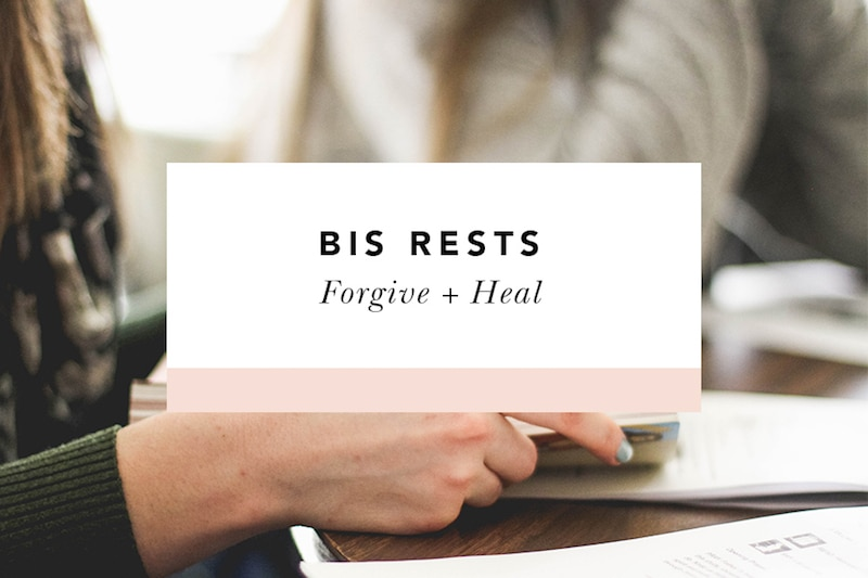 bis rests forgive + heal