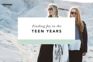 how to parent teens joyfully