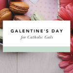 blessed is she catholic galentine's day