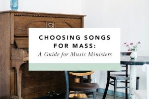 guidelines for choosing songs for mass
