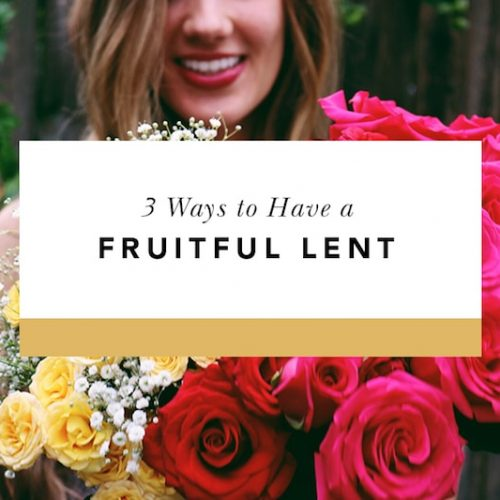 how to have a fruitful lent
