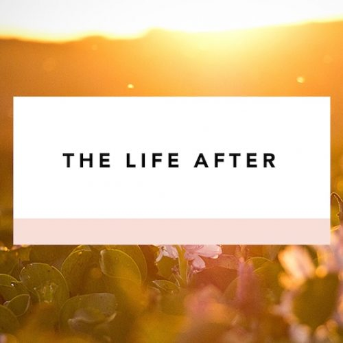 the life after