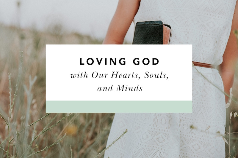love god with your heart soul and mind