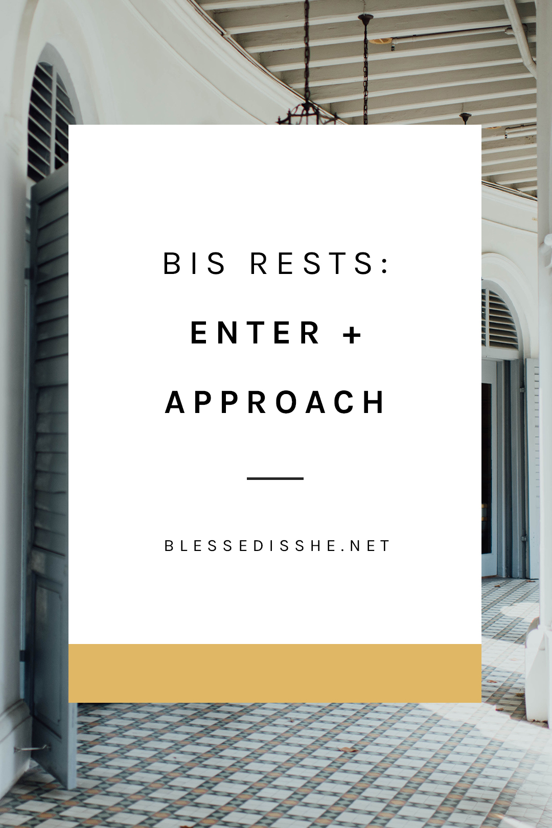 bis rests enter + approach