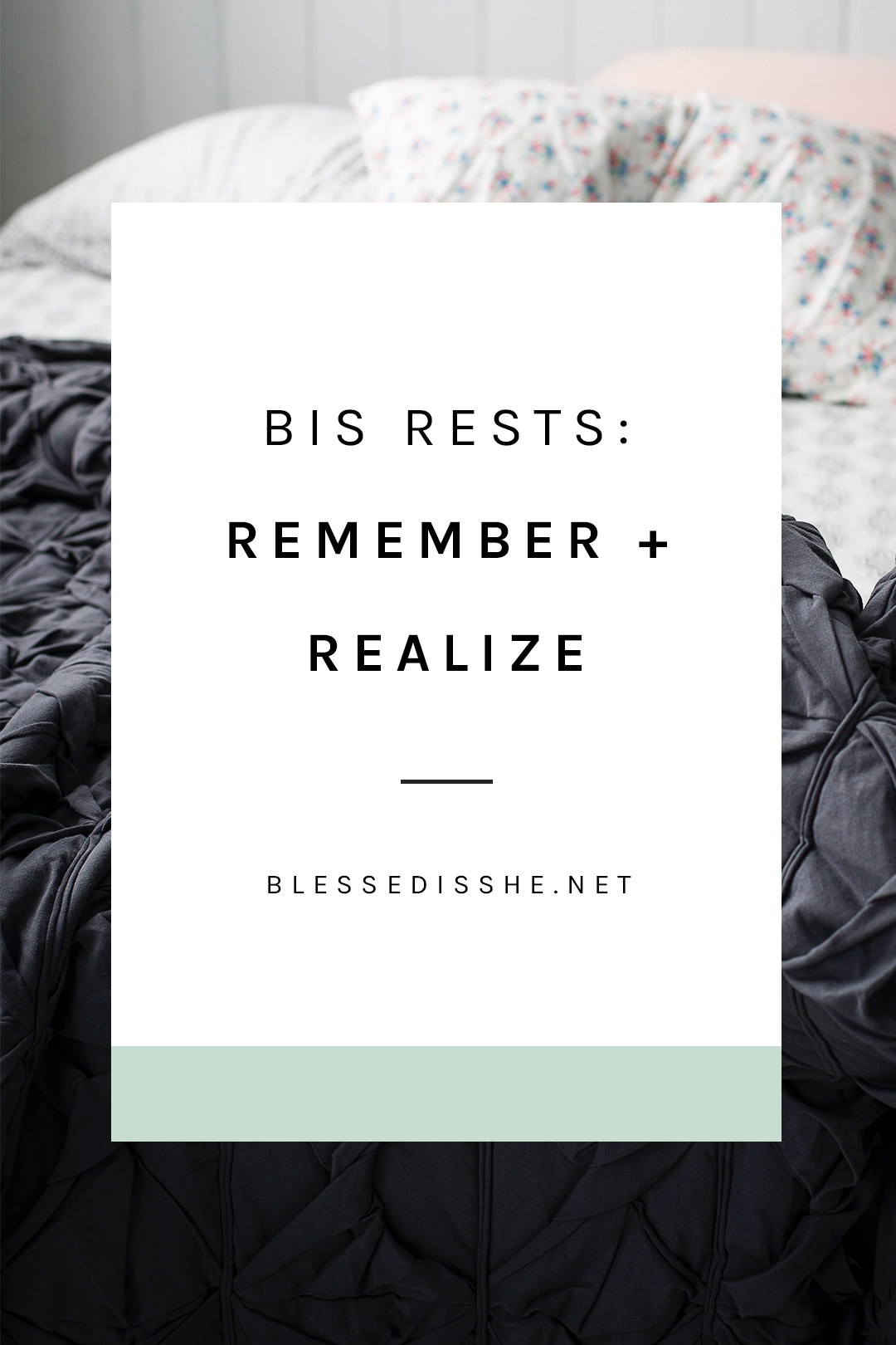 bis rests remember + realize sunday reflections