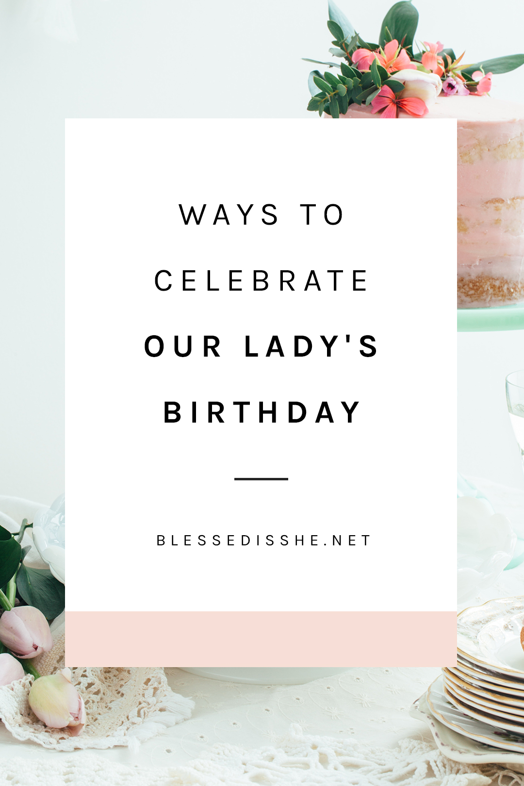 how to celebrate the blessed mother's birthday
