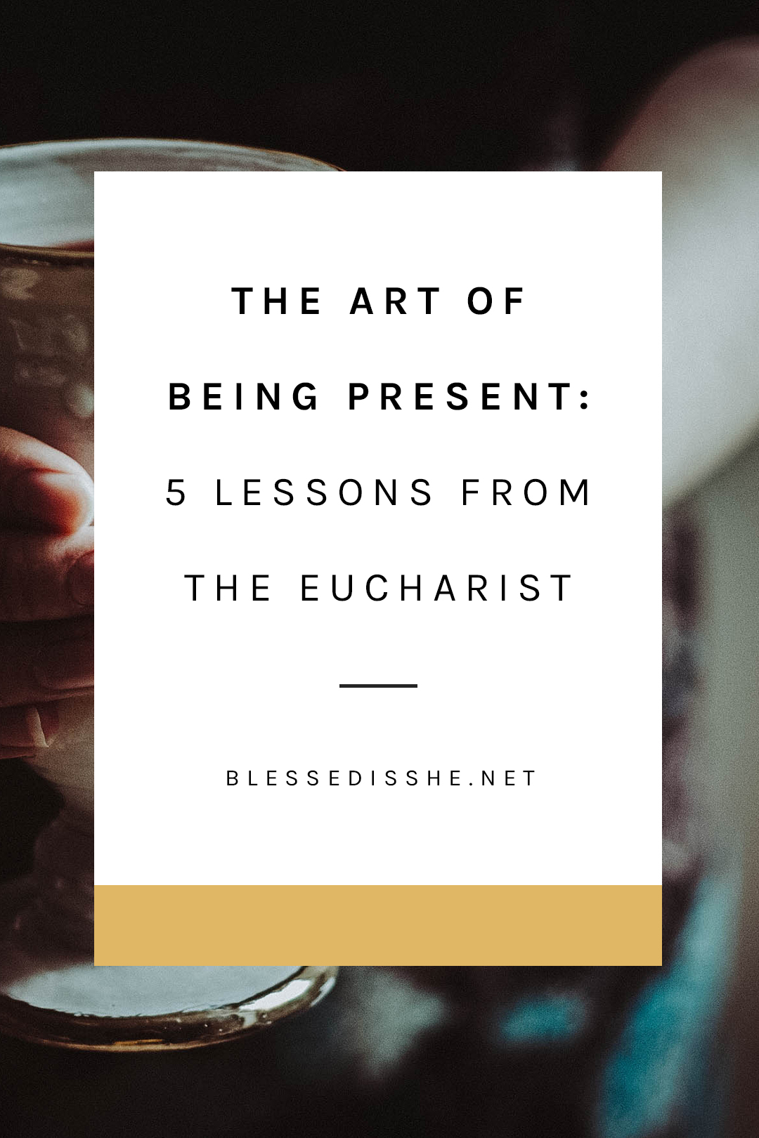 what the eucharist teaches me