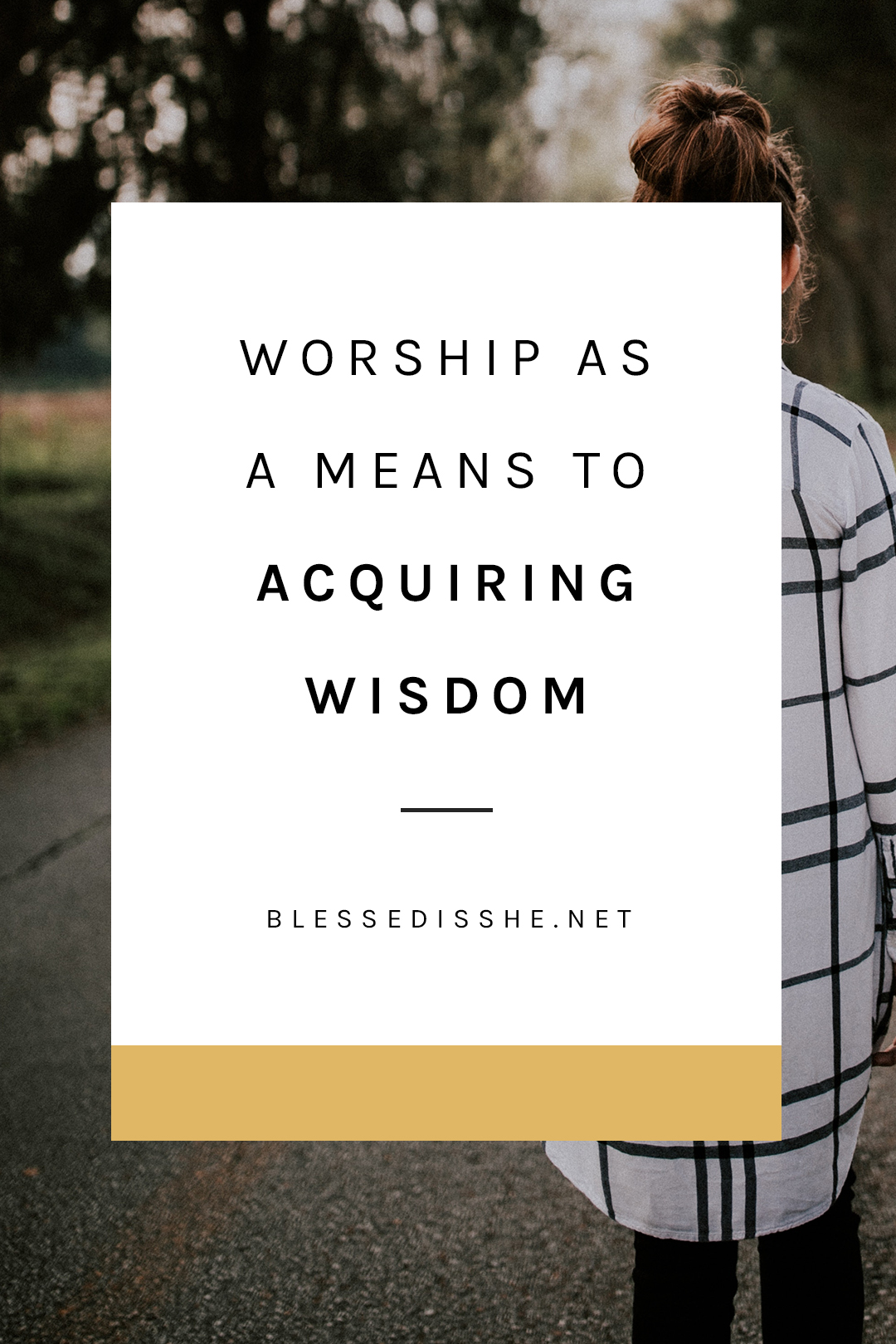 how worshipping god leads us to wisdom