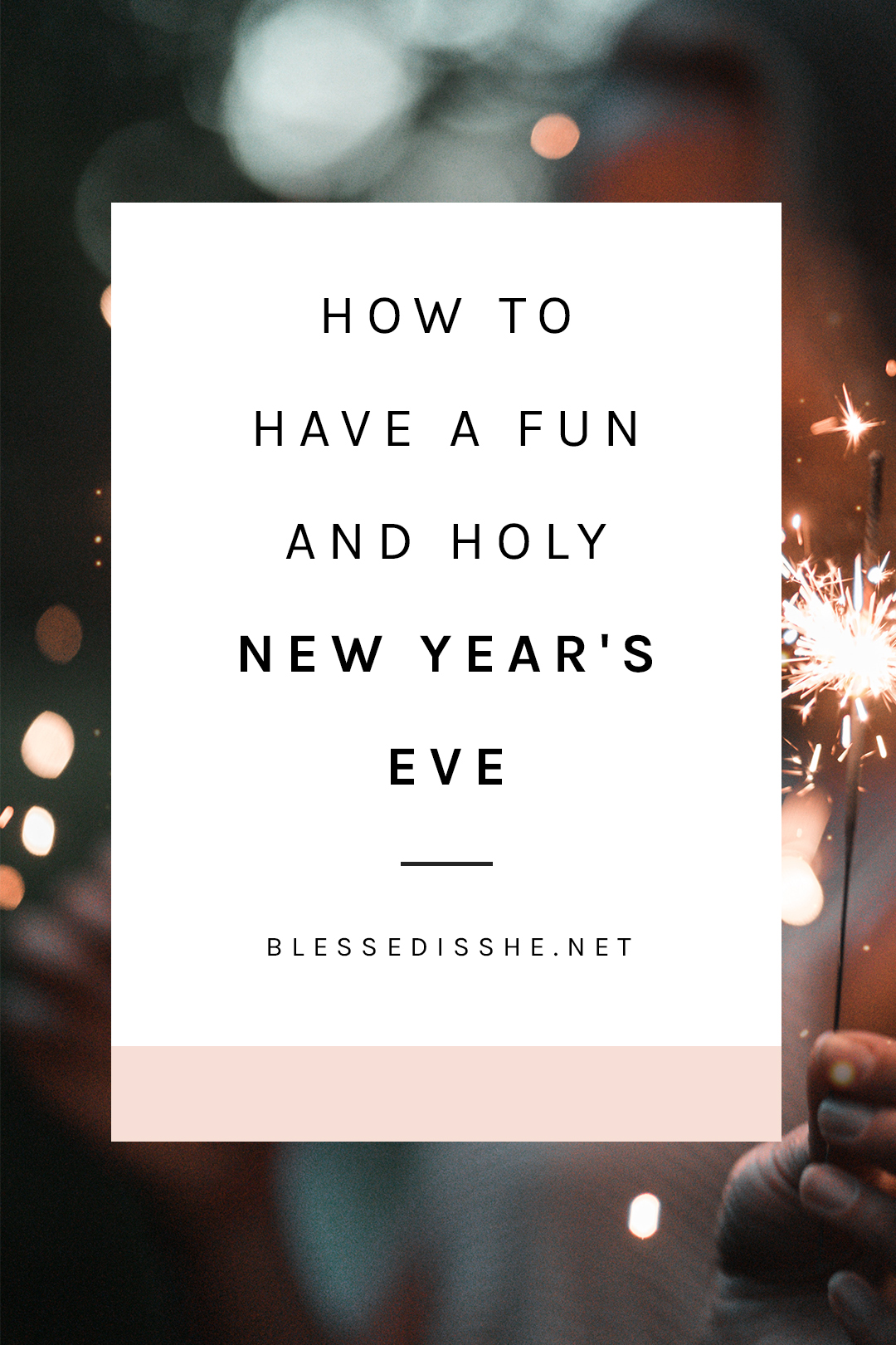 How To Have A Fun And Holy New Years Eve Blessed Is She