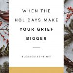 how to navigate the holidays while grieving