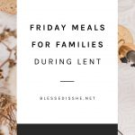 meatless meals families lent
