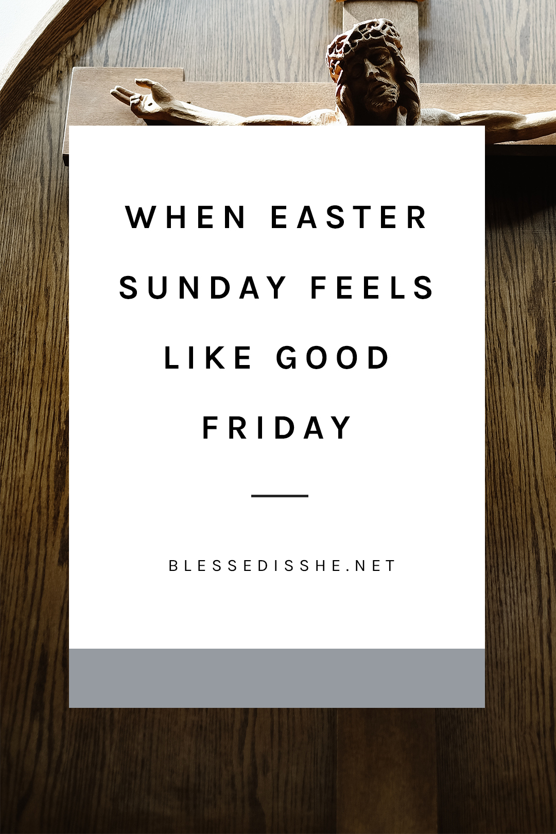 When Easter Sunday Feels Like Good Friday Blessed Is She