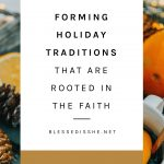 how to start meaningful holiday traditions